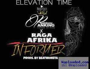 RudeBwoy Ranking - Informerft. Raga Afrika (Prod By BeatMonsta)